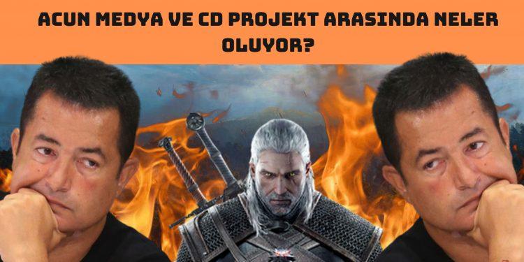 Acun Medya ve CD Projekt Arasında Neler Oluyor?