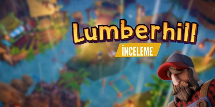 Lumberhill İnceleme