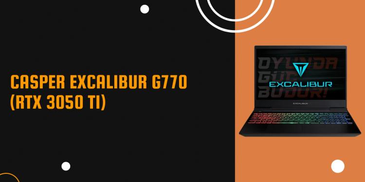 Casper Excalibur G770 İncelemesi
